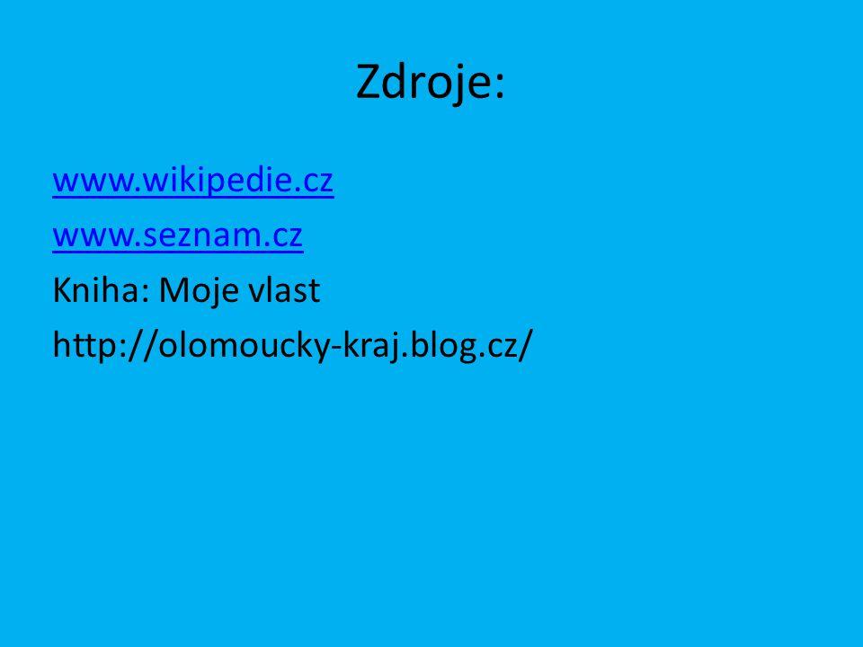 Zdroje: www.wikipedie.cz www.seznam.cz Kniha: Moje vlast http://olomoucky-kraj.blog.cz/