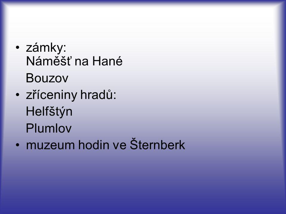 zámky: Náměšť na Hané Bouzov zříceniny hradů: Helfštýn Plumlov muzeum hodin ve Šternberk