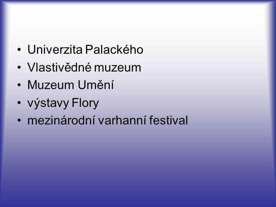 Univerzita Palackého Vlastivědné muzeum Muzeum Umění výstavy Flory mezinárodní varhanní festival