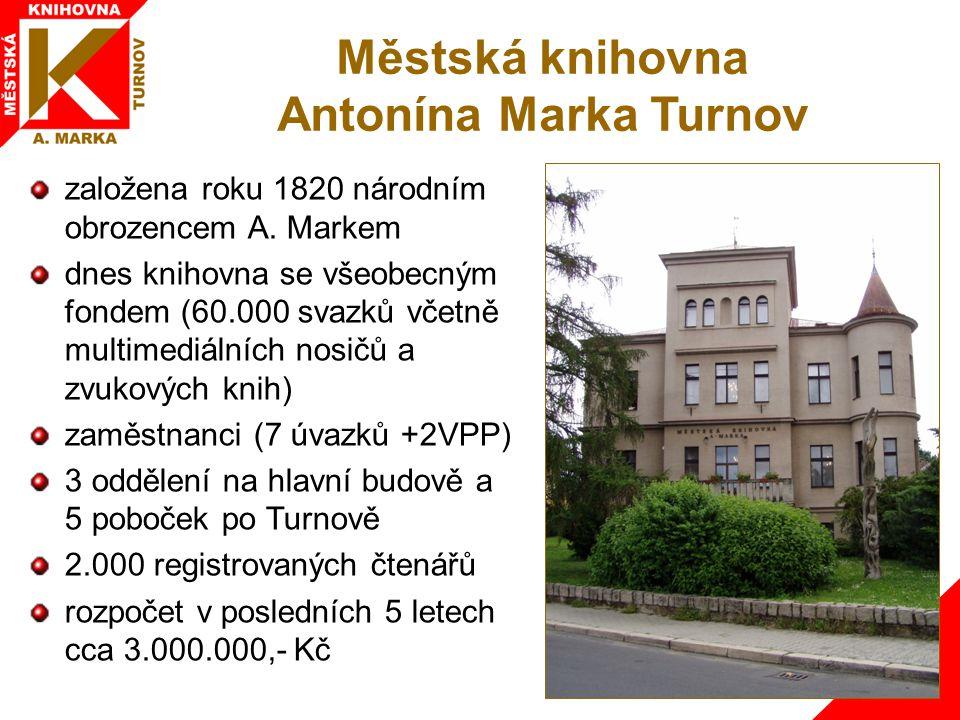 Městská knihovna Antonína Marka Turnov založena roku 1820 národním obrozencem A.