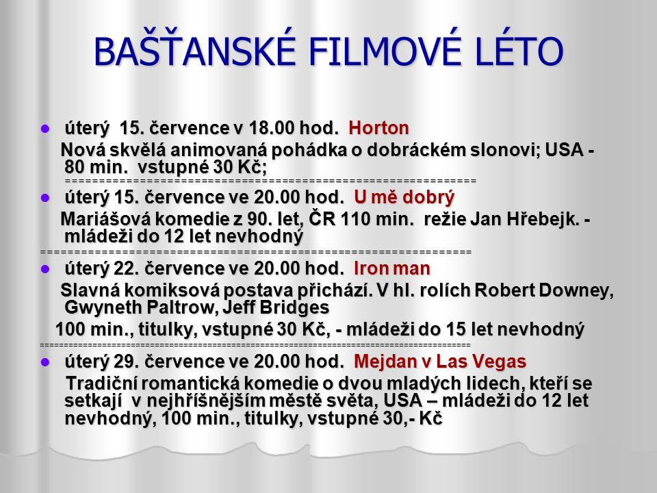BAŠŤANSKÉ FILMOVÉ LÉTO úterý 15.července v 18.00 hod.