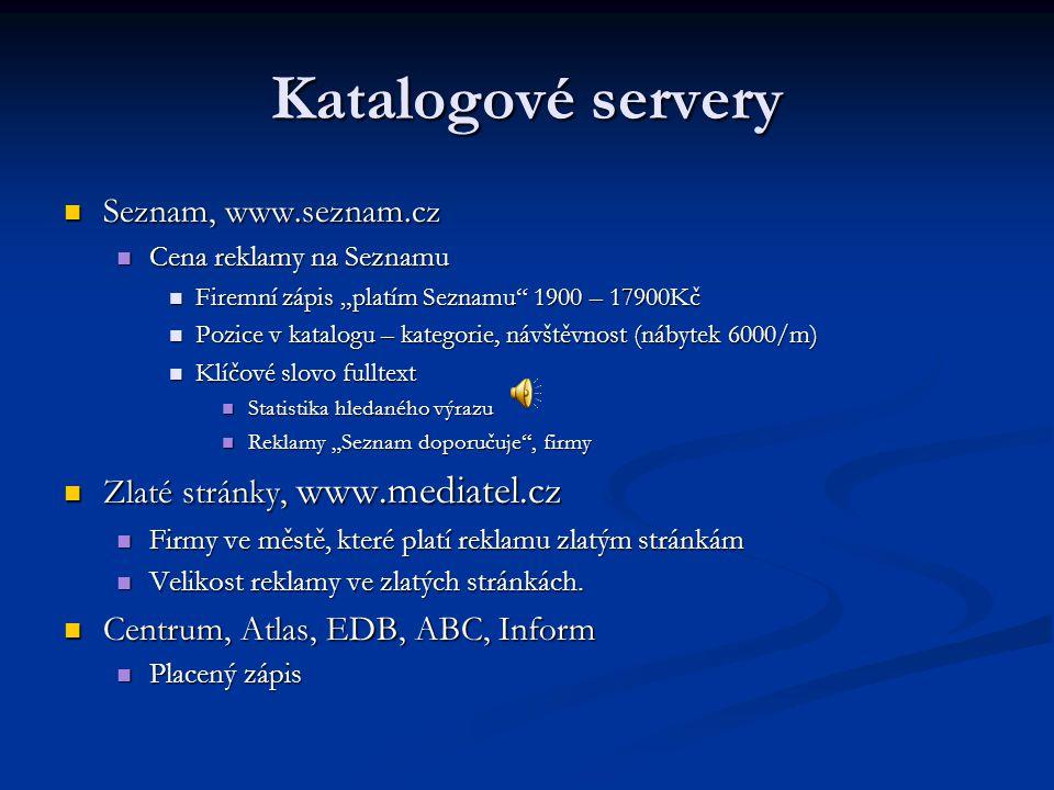 """Katalogové servery Seznam, www.seznam.cz Seznam, www.seznam.cz Cena reklamy na Seznamu Cena reklamy na Seznamu Firemní zápis """"platím Seznamu"""" 1900 – 1"""
