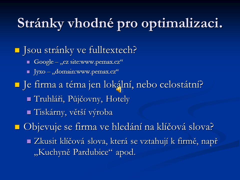 """Stránky vhodné pro optimalizaci. Jsou stránky ve fulltextech? Jsou stránky ve fulltextech? Google – """"cz site:www.pemax.cz"""" Google – """"cz site:www.pemax"""
