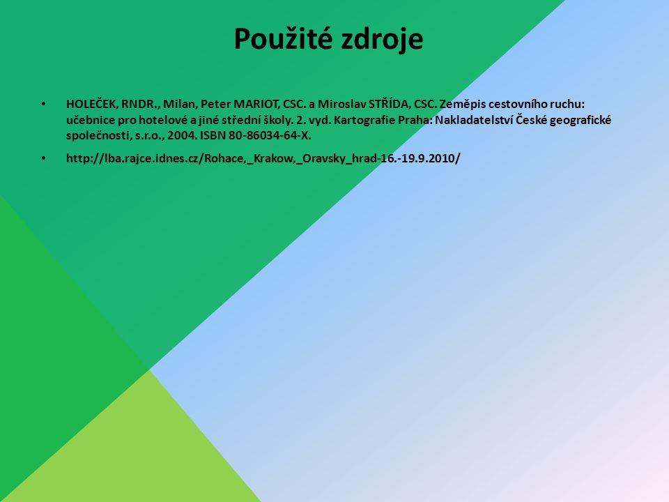 Použité zdroje HOLEČEK, RNDR., Milan, Peter MARIOT, CSC.
