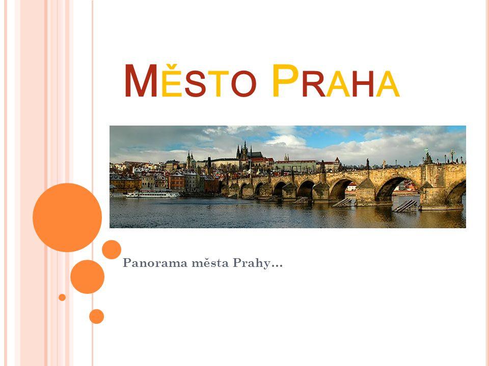 MĚSTO PRAHAMĚSTO PRAHA Panorama města Prahy…
