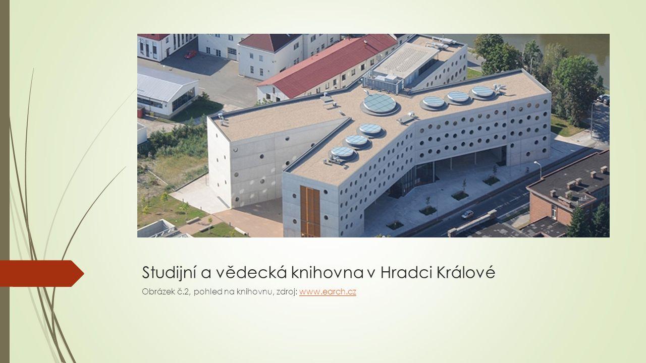 Studijní a vědecká knihovna v Hradci Králové Obrázek č.2, pohled na knihovnu, zdroj: www.earch.czwww.earch.cz