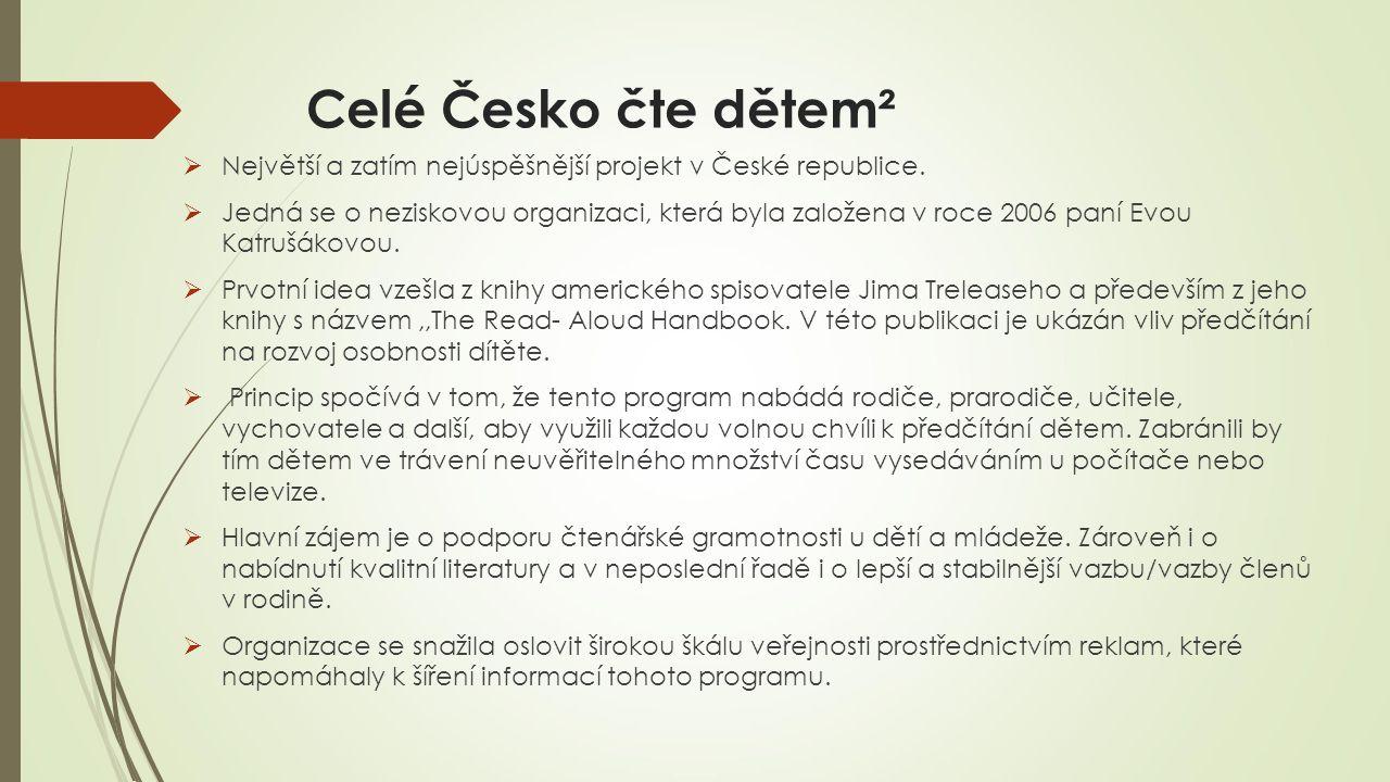 Celé Česko čte dětem²  Největší a zatím nejúspěšnější projekt v České republice.