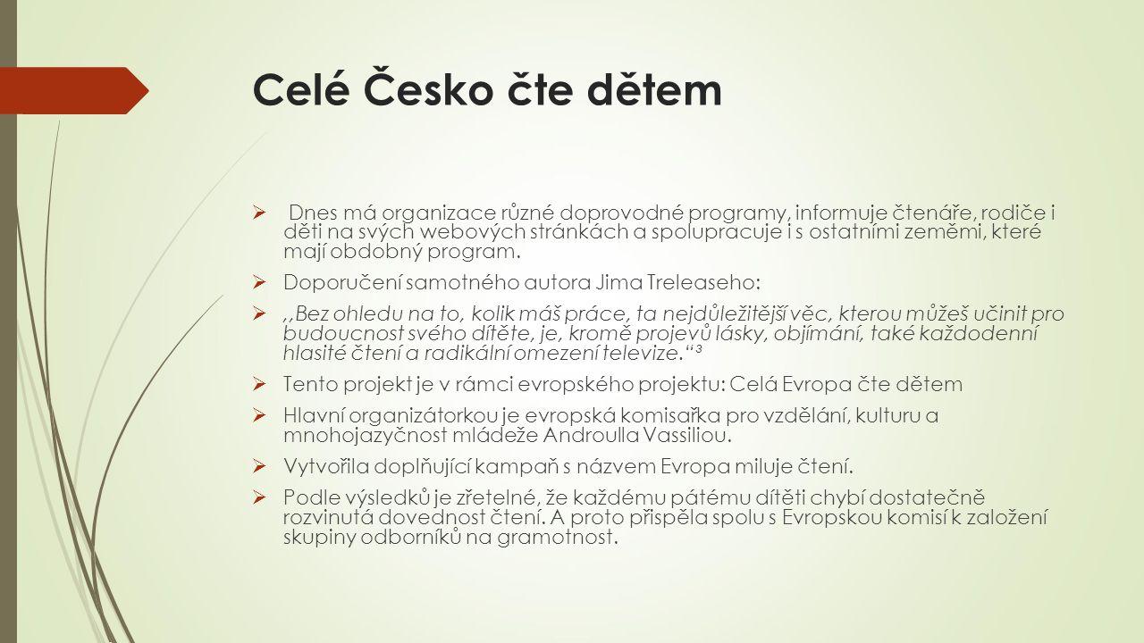 Celé Česko čte dětem  Dnes má organizace různé doprovodné programy, informuje čtenáře, rodiče i děti na svých webových stránkách a spolupracuje i s ostatními zeměmi, které mají obdobný program.