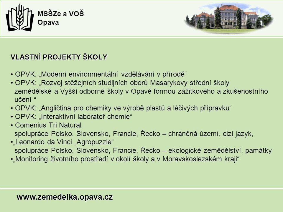 """MSŠZe a VOŠ Opava VLASTNÍ PROJEKTY ŠKOLY OPVK: """"Moderní environmentální vzdělávání v přírodě"""" OPVK: """"Rozvoj stěžejních studijních oborů Masarykovy stř"""