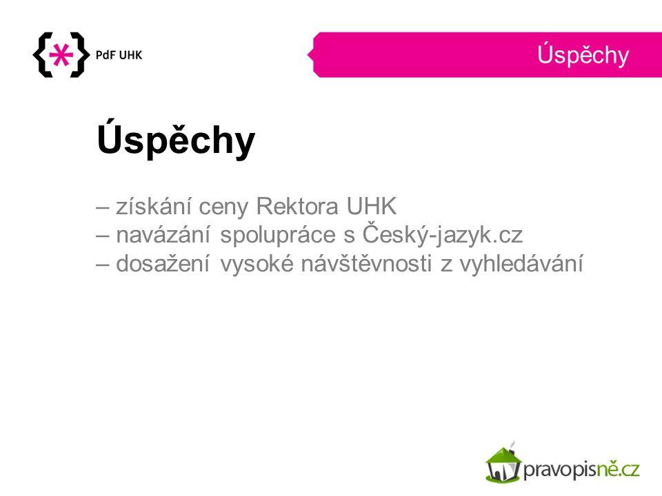 – získání ceny Rektora UHK – navázání spolupráce s Český-jazyk.cz – dosažení vysoké návštěvnosti z vyhledávání