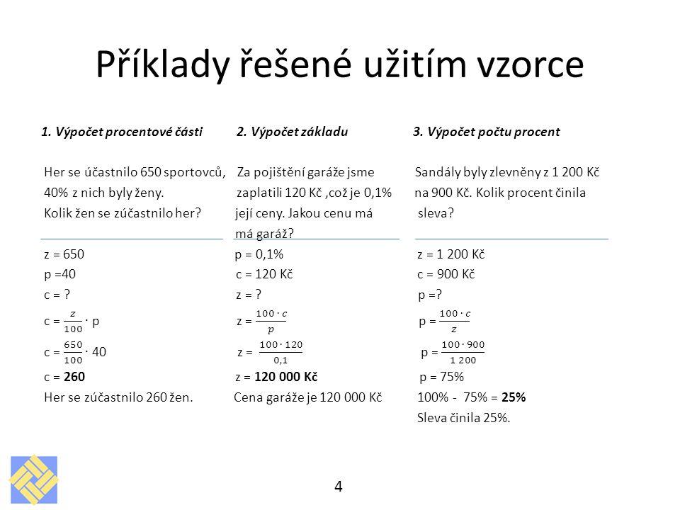 Příklady řešené užitím vzorce 4