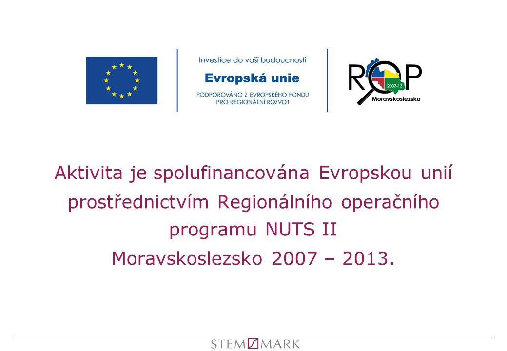 Aktivita je spolufinancována Evropskou unií prostřednictvím Regionálního operačního programu NUTS II Moravskoslezsko 2007 – 2013.