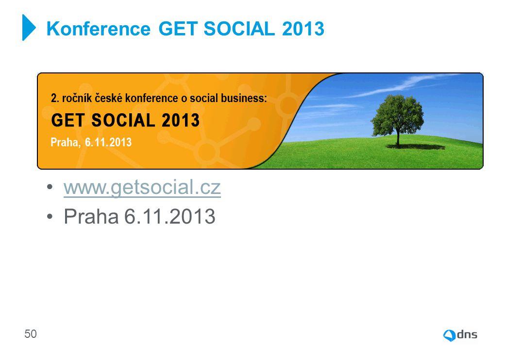 www.getsocial.cz Praha 6.11.2013 Konference GET SOCIAL 2013 50