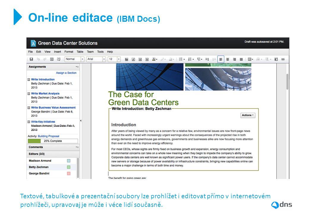 On-line editace (IBM Docs) Textové, tabulkové a prezentační soubory lze prohlížet i editovat přímo v internetovém prohlížeči, upravovaj je může i véce