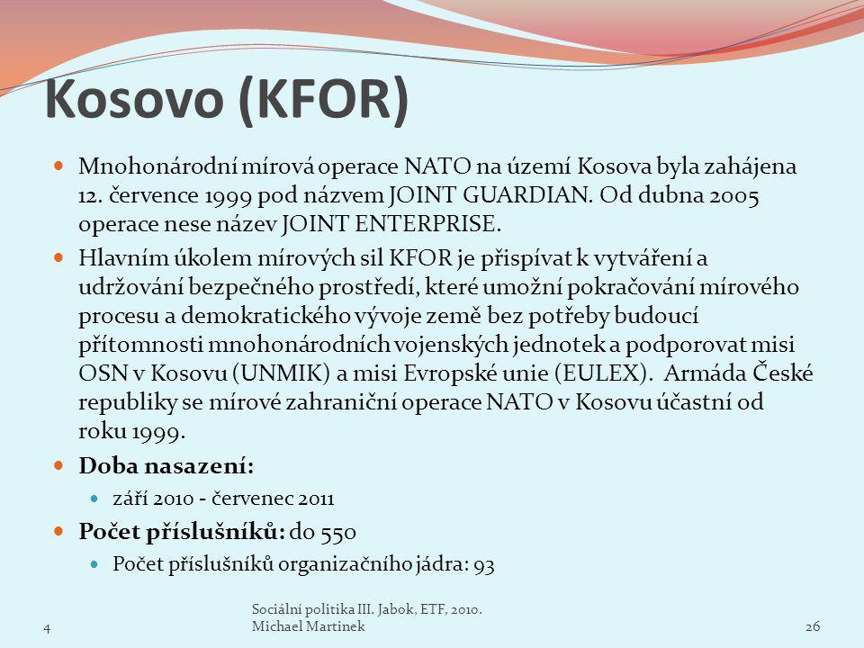 Kosovo (KFOR) Mnohonárodní mírová operace NATO na území Kosova byla zahájena 12. července 1999 pod názvem JOINT GUARDIAN. Od dubna 2005 operace nese n