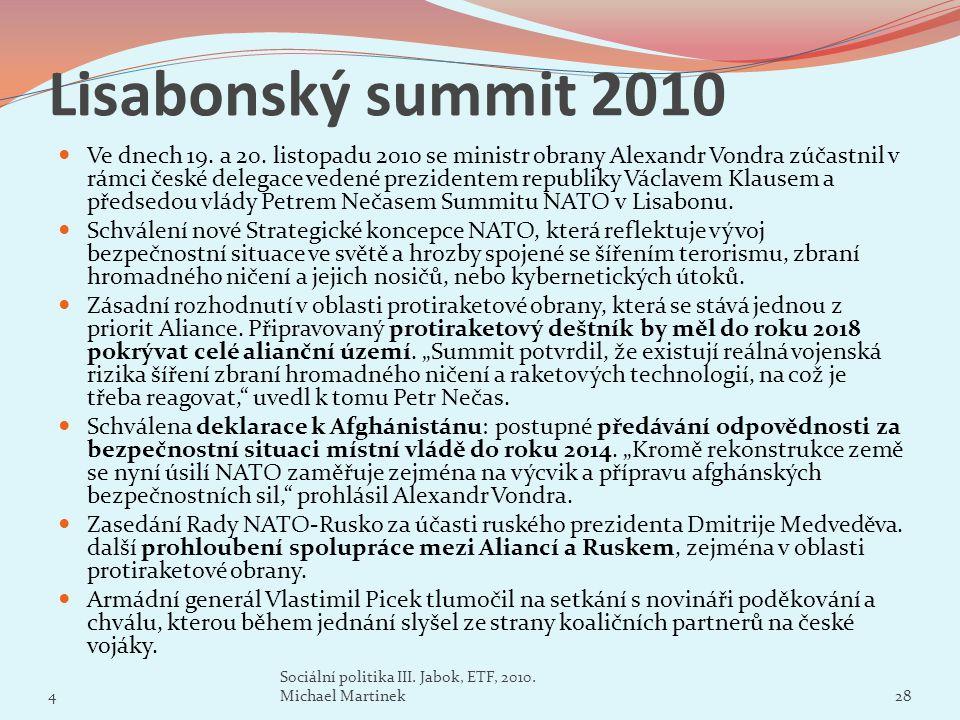 Lisabonský summit 2010 Ve dnech 19. a 20. listopadu 2010 se ministr obrany Alexandr Vondra zúčastnil v rámci české delegace vedené prezidentem republi