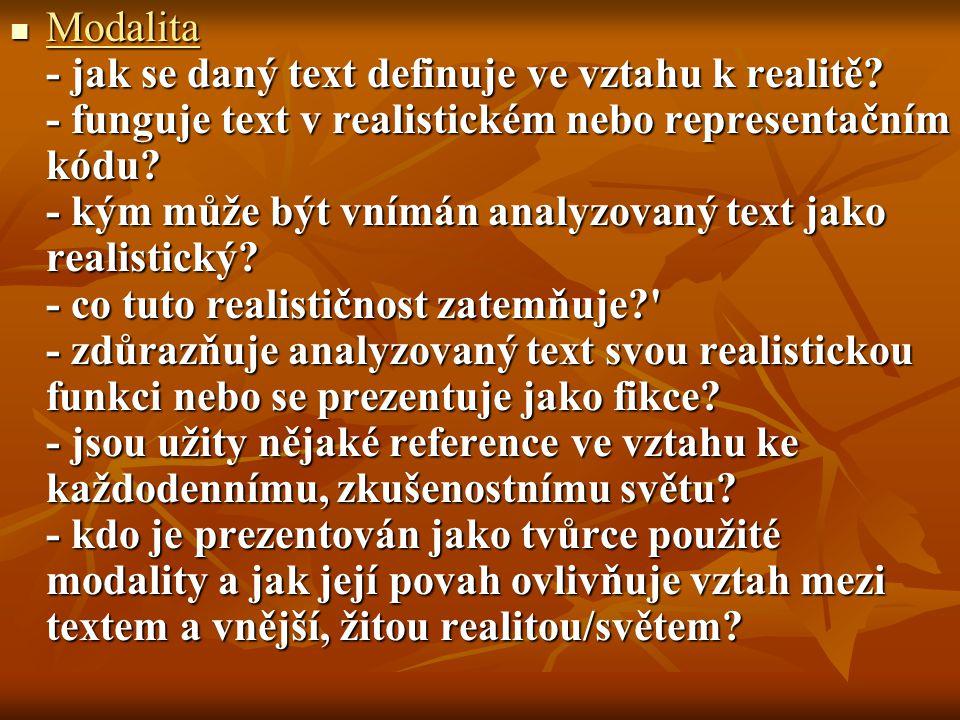 Modalita - jak se daný text definuje ve vztahu k realitě.