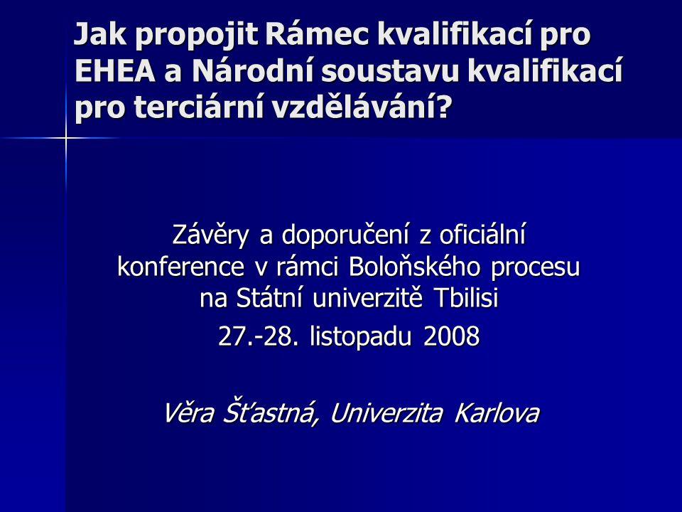 12 Postupy- Zpráva pracovní skupiny pro soustavy kvalifikací pro ministry, Boloňský proces, Londýn 2005 – www.bologna.msmt.cz www.bologna.msmt.cz 1.