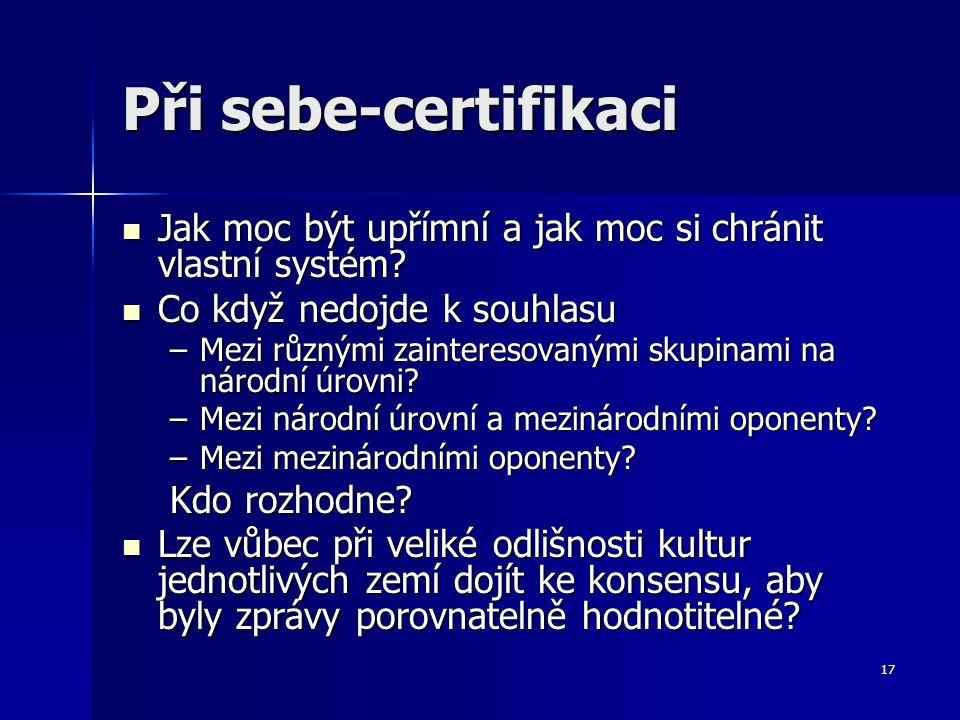 17 Při sebe-certifikaci Jak moc být upřímní a jak moc si chránit vlastní systém.