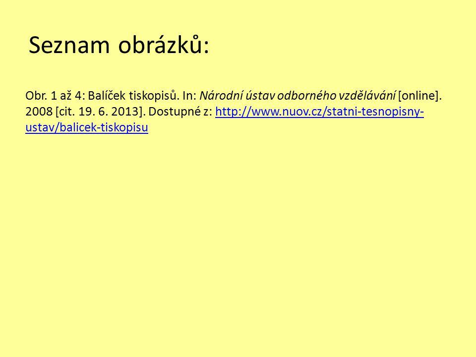 Seznam obrázků: Obr. 1 až 4: Balíček tiskopisů. In: Národní ústav odborného vzdělávání [online].