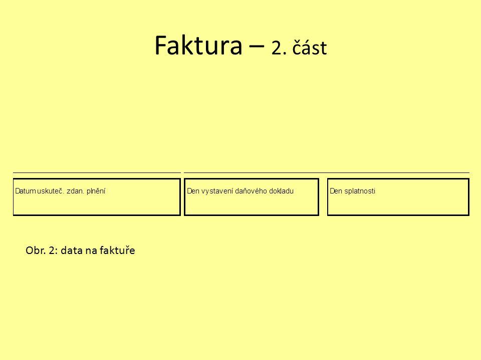 Rozbor úpravy faktury – 3.část Do textové části faktury uvádíme předmět fakturace (tzn.