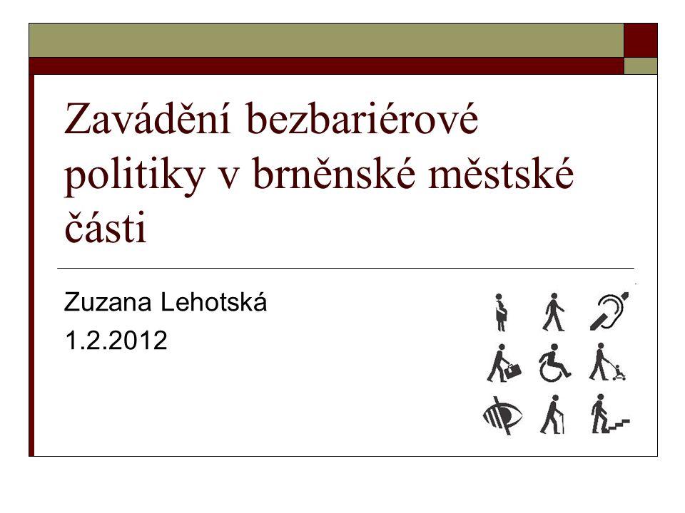 Zavádění bezbariérové politiky v brněnské městské části Zuzana Lehotská 1.2.2012