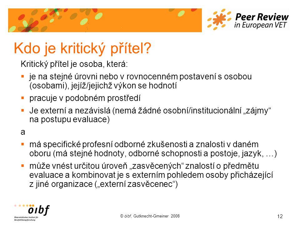 12 © öibf, Gutknecht-Gmeiner 2008 Kdo je kritický přítel.