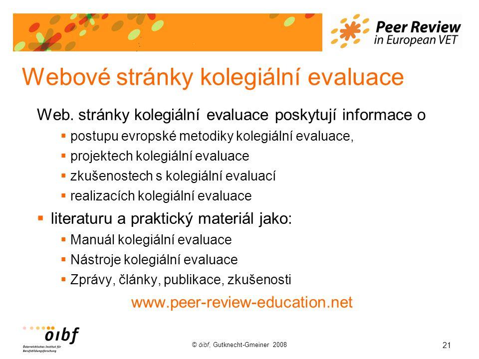 21 © öibf, Gutknecht-Gmeiner 2008 Webové stránky kolegiální evaluace Web.