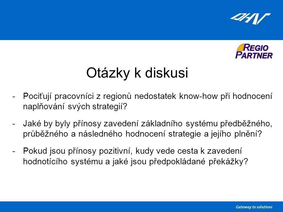 Otázky k diskusi -Pociťují pracovníci z regionů nedostatek know-how při hodnocení naplňování svých strategií.