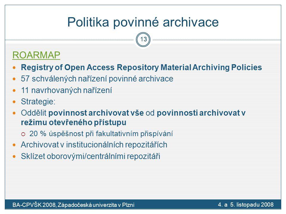 Politika povinné archivace ROARMAP Registry of Open Access Repository Material Archiving Policies 57 schválených nařízení povinné archivace 11 navrhovaných nařízení Strategie: Oddělit povinnost archivovat vše od povinnosti archivovat v režimu otevřeného přístupu  20 % úspěšnost při fakultativním přispívání Archivovat v institucionálních repozitářích Sklízet oborovými/centrálními repozitáři 4.