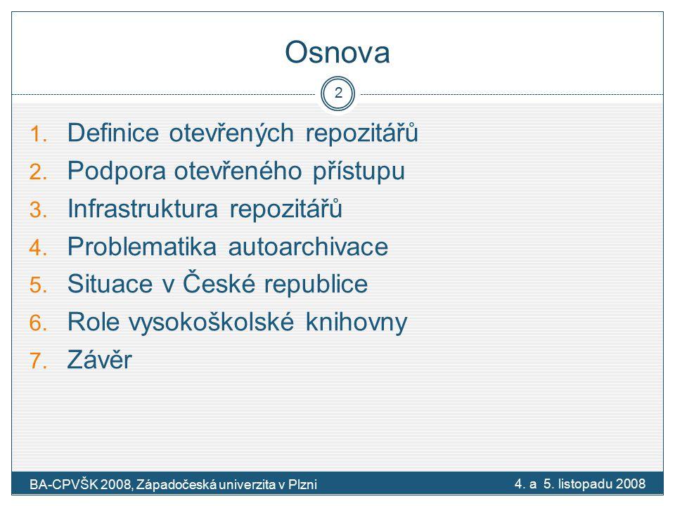 1.Otevřené repozitáře Otevřené repozitáře (Open repositories) Otevřený přístup (open access) Digitální repozitáře (Digital repositories) 4.