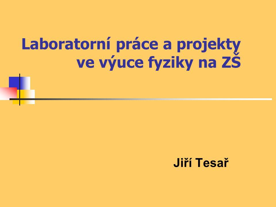 Laboratorní práce a projekty ve výuce fyziky na ZŠ Jiří Tesař