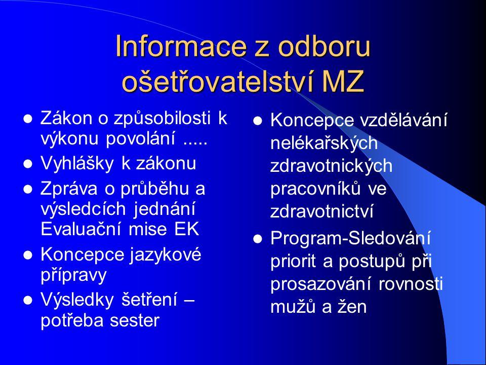 Informace z odboru ošetřovatelství MZ Zákon o způsobilosti k výkonu povolání.....