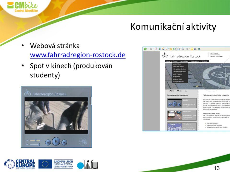 13 Komunikační aktivity Webová stránka www.fahrradregion-rostock.de www.fahrradregion-rostock.de Spot v kinech (produkován studenty)