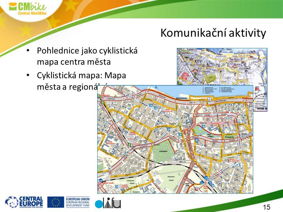 15 Komunikační aktivity Pohlednice jako cyklistická mapa centra města Cyklistická mapa: Mapa města a regionální mapa
