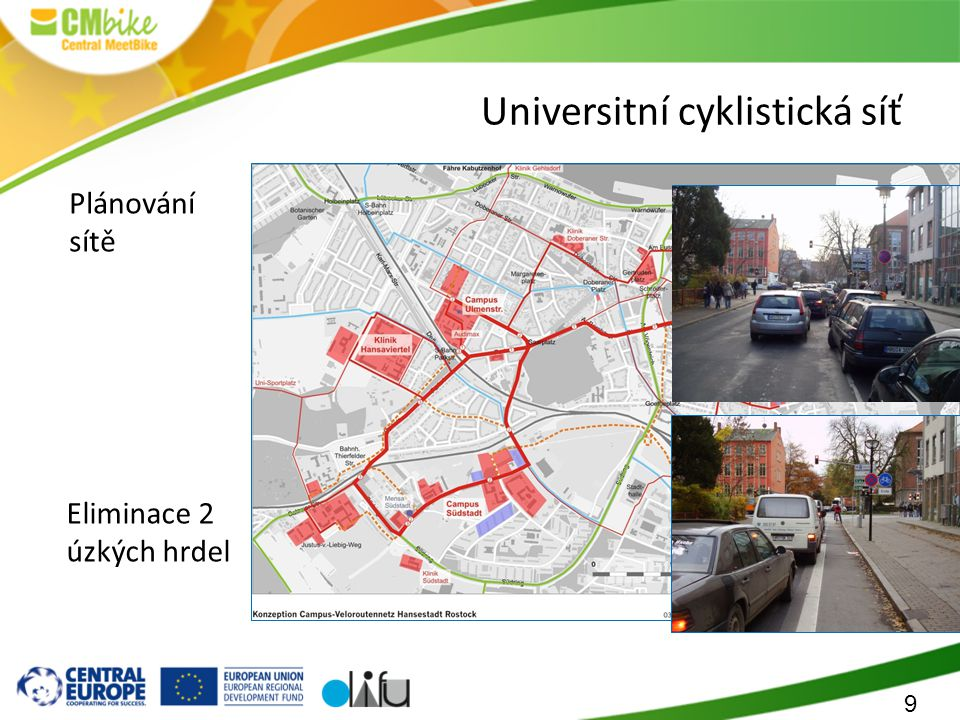 9 Universitní cyklistická síť Plánování sítě Eliminace 2 úzkých hrdel