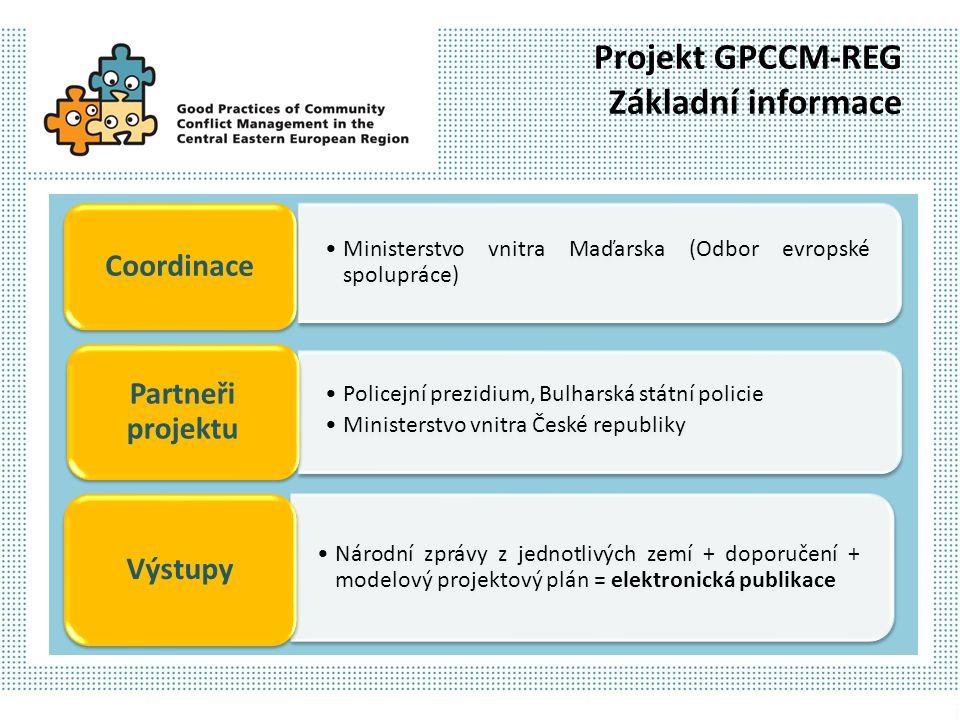 Projekt GPCCM-REG Časový rozvrh 1.Duben 2011 - květen 2011: Zahájení činnosti expertní skupiny 2.6-7 červen 2011: Dvoudenní tematický seminář, který byl součástí oficiální pracovní agendy maďarského předsednictví EU 3.Červen 2011 - prosinec 2012: Evaluace 3 – 5 projektů jako příkladů dobré praxe v každé z 5 zúčastněných zemí 4.Prosinec 2012 - březen 2013: Dokončování elektronické publikace 5.Březen 2013: Distribuce výstupů projektu 1.