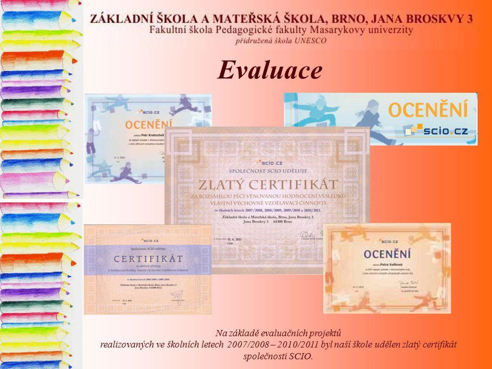 Evaluace Na základě evaluačních projektů realizovaných ve školních letech 2007/2008 – 2010/2011 byl naší škole udělen zlatý certifikát společnosti SCIO.