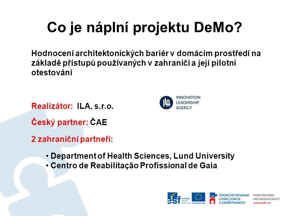 Hodnocení architektonických bariér v domácím prostředí na základě přístupů používaných v zahraničí a její pilotní otestování Realizátor: ILA, s.r.o.
