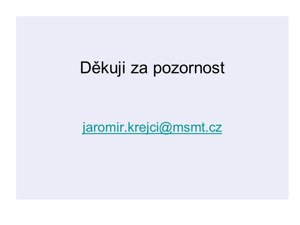 Děkuji za pozornost jaromir.krejci@msmt.cz