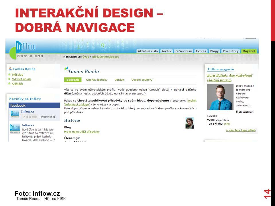 INTERAKČNÍ DESIGN – DOBRÁ NAVIGACE Foto: Inflow.cz Tomáš Bouda HCI na KISK 14