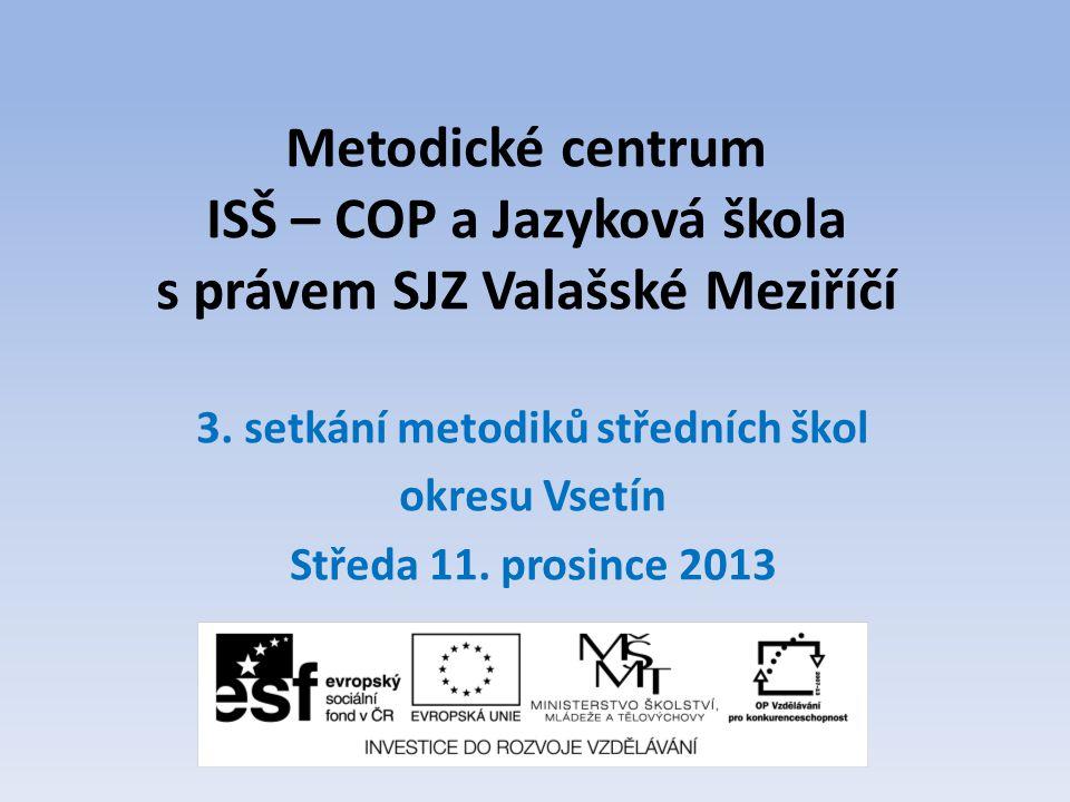 Metodické centrum ISŠ – COP a Jazyková škola s právem SJZ Valašské Meziříčí 3.