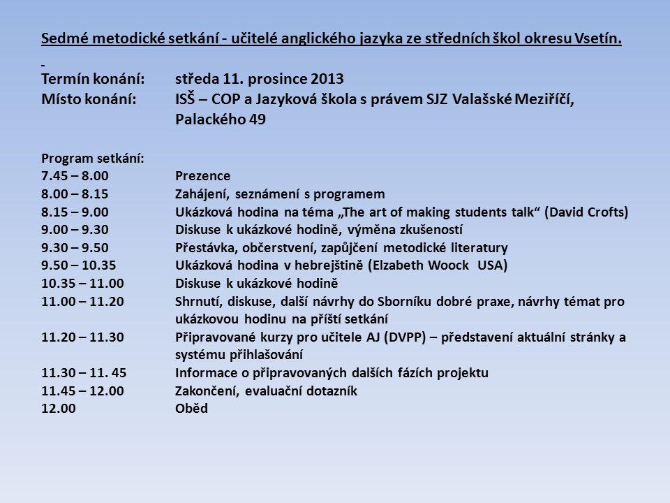 Sedmé metodické setkání - učitelé anglického jazyka ze středních škol okresu Vsetín.
