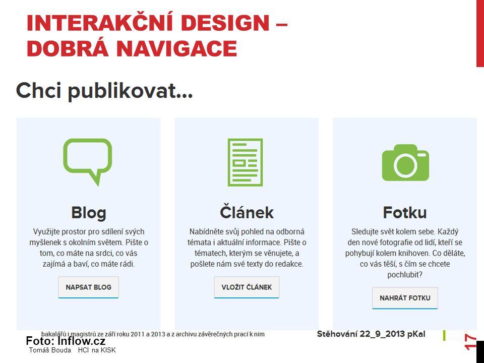 INTERAKČNÍ DESIGN – DOBRÁ NAVIGACE Foto: Inflow.cz Tomáš Bouda HCI na KISK 17