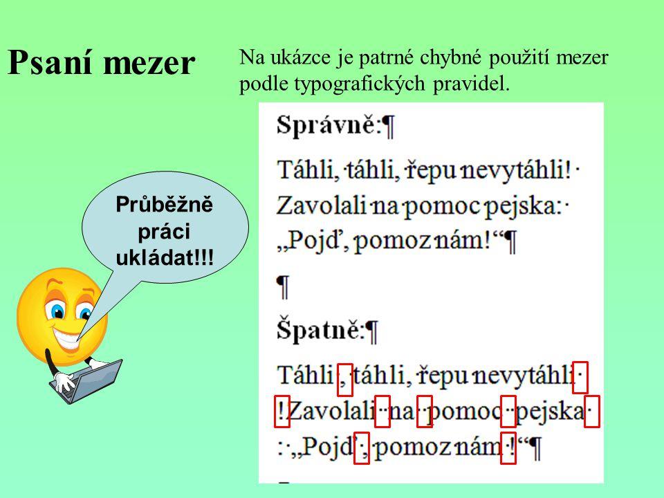 Psaní mezer Průběžně práci ukládat!!.