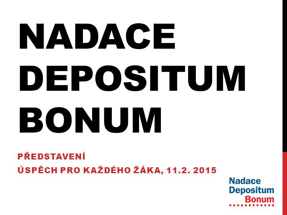 NADACE DEPOSITUM BONUM PŘEDSTAVENÍ ÚSPĚCH PRO KAŽDÉHO ŽÁKA, 11.2. 2015