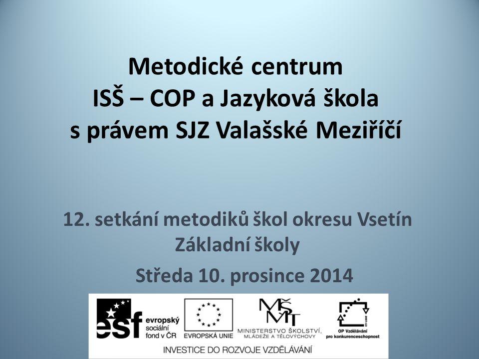 Metodické centrum ISŠ – COP a Jazyková škola s právem SJZ Valašské Meziříčí 12.