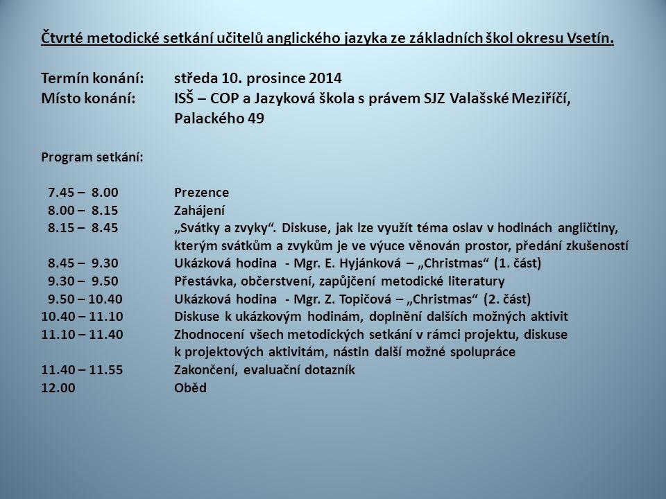 Čtvrté metodické setkání učitelů anglického jazyka ze základních škol okresu Vsetín.