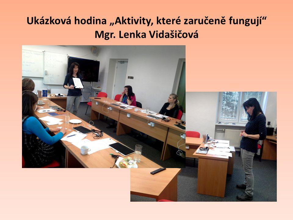 """Ukázková hodina """"Aktivity, které zaručeně fungují"""" Mgr. Lenka Vidašičová"""