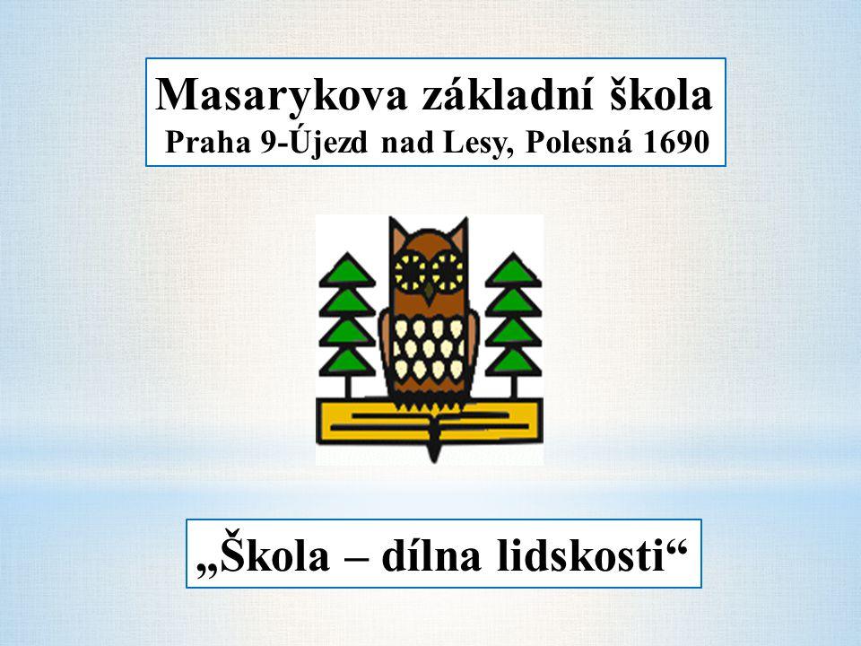 "Masarykova základní škola Praha 9-Újezd nad Lesy, Polesná 1690 ""Škola – dílna lidskosti"""